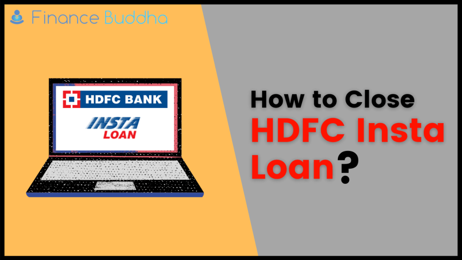 How to Close HDFC Insta Loan?