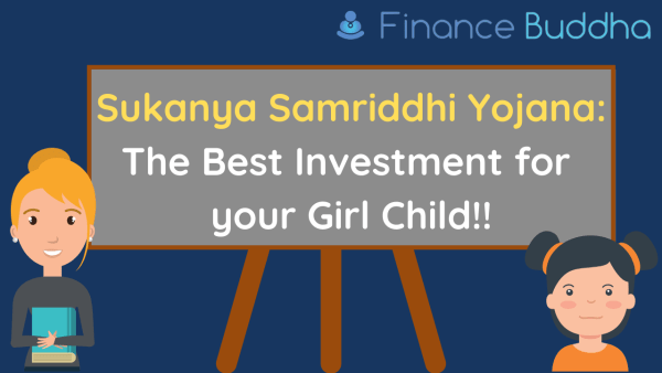 Sukanya Samriddhi Yojana: The Best Investment for your Girl Child!!