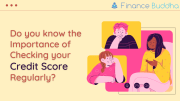 Do you know the Importance of Checking your Credit Score Regularly?