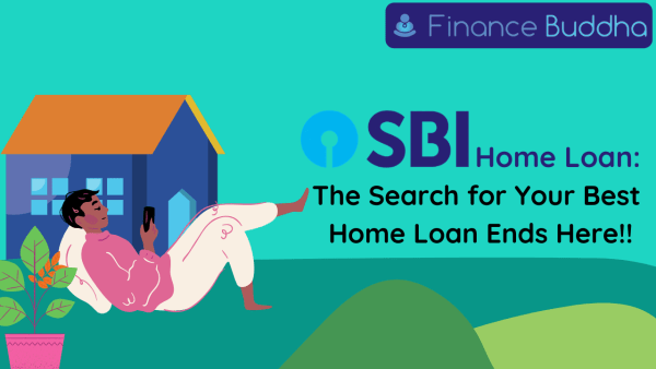 SBI Home Loan- The Search for Your Best Home Loan Ends Here
