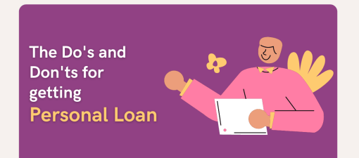 The Do's and Don'ts for getting Personal Loan