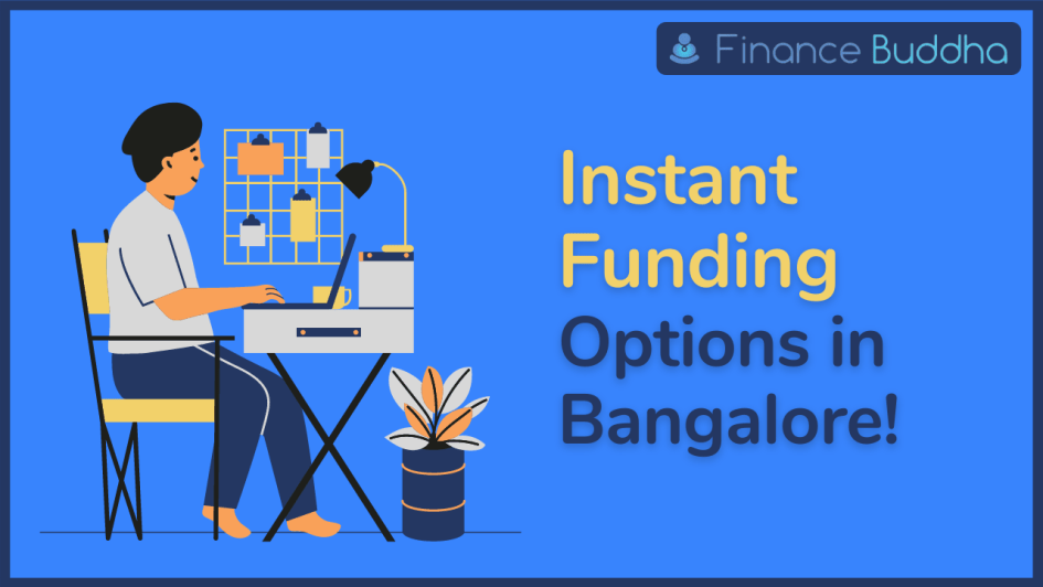 Instant Funding Options in Bangalore!