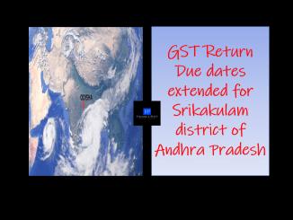 GST Return Due dates extended for Srikakulam district of Andhra Pradesh