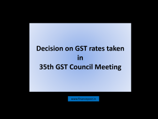 Decision on GST rates taken in 35th GST Council Meeting