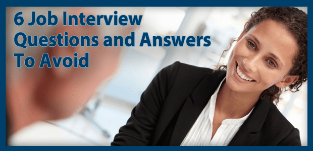 Recently, We Came Across An Article From Mashable Called 6 Job Interview  Questions And Answers To Avoid. Obviously We Are Not Talking About The  Illegal ...