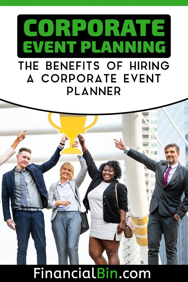 Corporate Event Planning: The Benefits Of Hiring A Corporate Event Planner