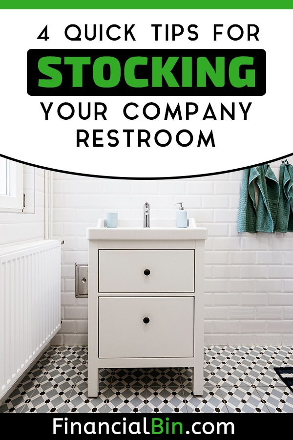 4 Quick Tips For Stocking Your Company Restroom