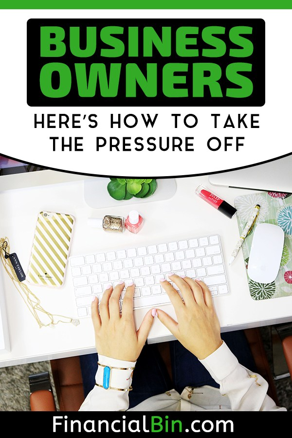 Business Owners: Here's How To Take The Pressure Off
