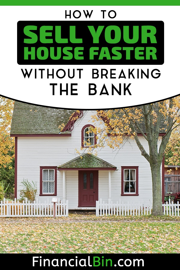 How to Sell your House Faster without Breaking the Bank