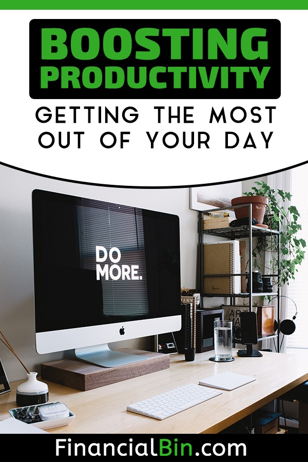 Boosting Productivity: Getting The Most Out Of Your Day