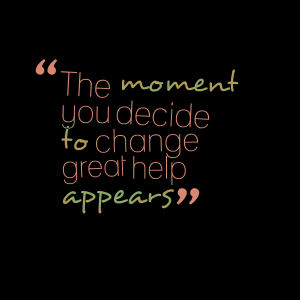 24088-the-moment-you-decide-to-change-great-help-appears