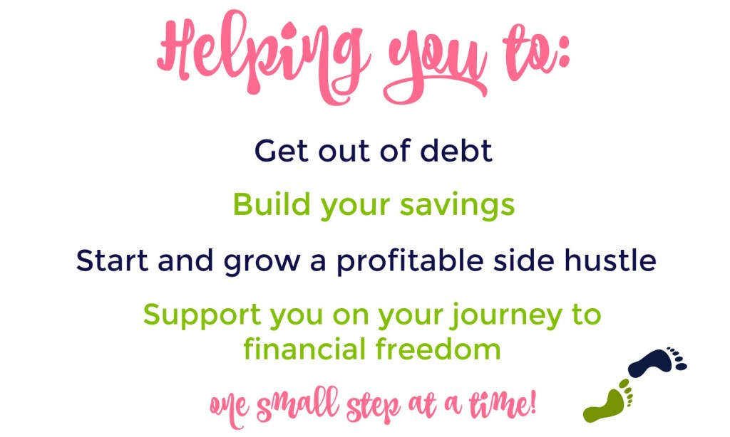 Helping you to get out of debt, build your savings, start and grow a profitable side hustle and support you on your journey to financial freedom, one small step at a time - Financial Freedom Footsteps.com