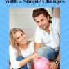 Cut Your Living Expenses With 5 Simple Changes