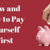 How and Why to Pay Yourself First
