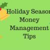 Holiday Season Money Management Tips