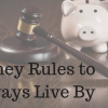 Money Rules to Always Live By