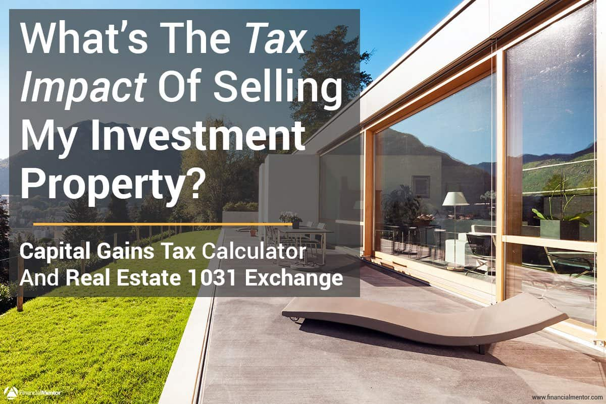Capital Gains Tax Calculator Amp Real Estate Exchange