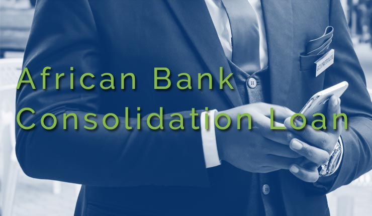 Consolidated Debt Loan – African Bank