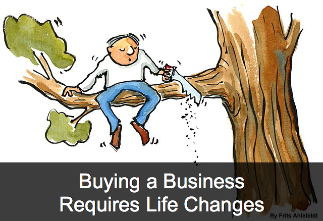 Buying a Business Requires Life Changes