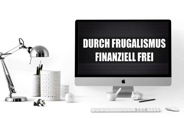 Frugalismus | Mehr verdienen. Mehr sparen. Geld investieren