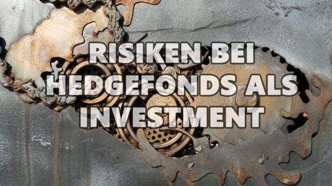 Risiken bei Hedgefonds als Investment