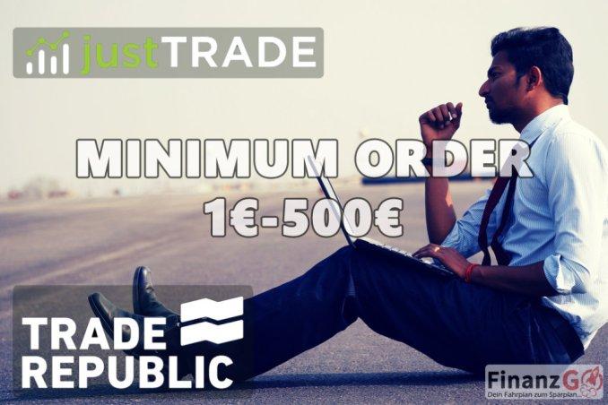 Die minimum Order bertägt bei JustTrade 500€ und bei Trade Republic geht es schon ab einem Euro. Die Erfahrung zeigt das viel Trader quasi ab 50 Trads im Monat mit diesem Broker besser fahren.