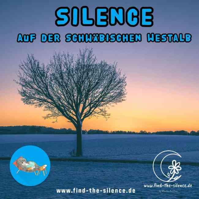 Silence auf der Schwäbischen Westalb