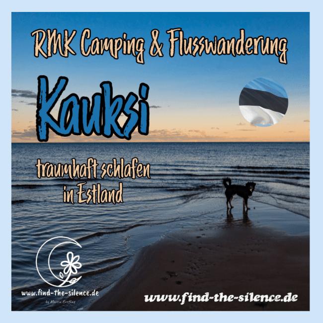 Der RMK Camping Kauksi mit Flusswanderung
