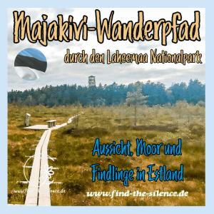 Der Majakivi Wanderweg durch den Laheemaa Nationalpark