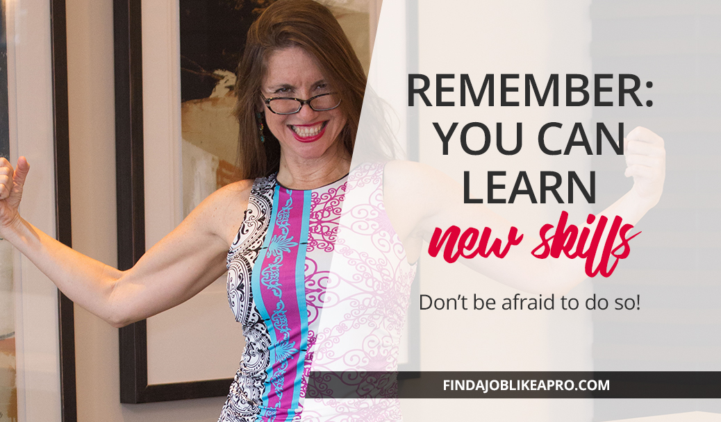 Don't be afraid to learn new skills for your new job position!