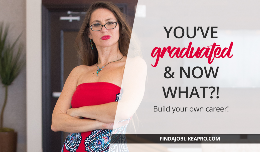 You're a college graduate… Now what?!