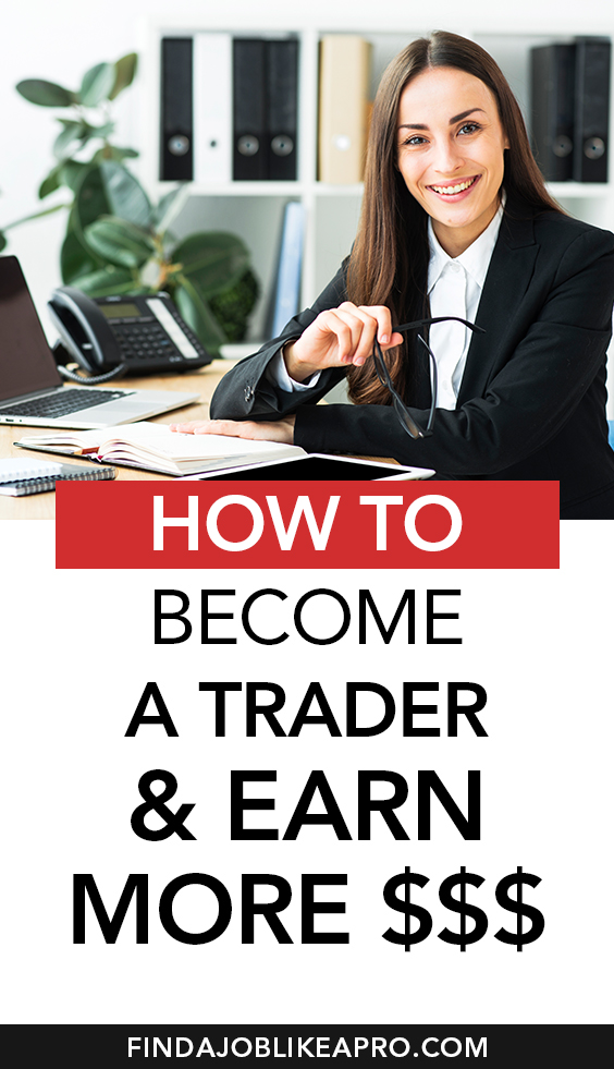 How to become a trader and earn more money