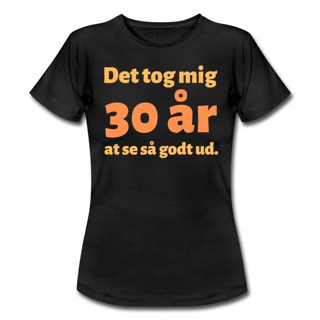 T-shirt, dam - Det tog mig 30 år at se så godt ud Image