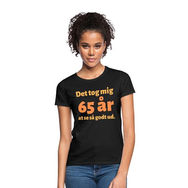 T-shirt dam - Det tok mig 65 år at se så godt ud Image