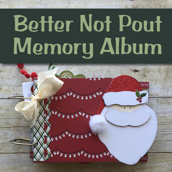 Better Not Pout Memory Album