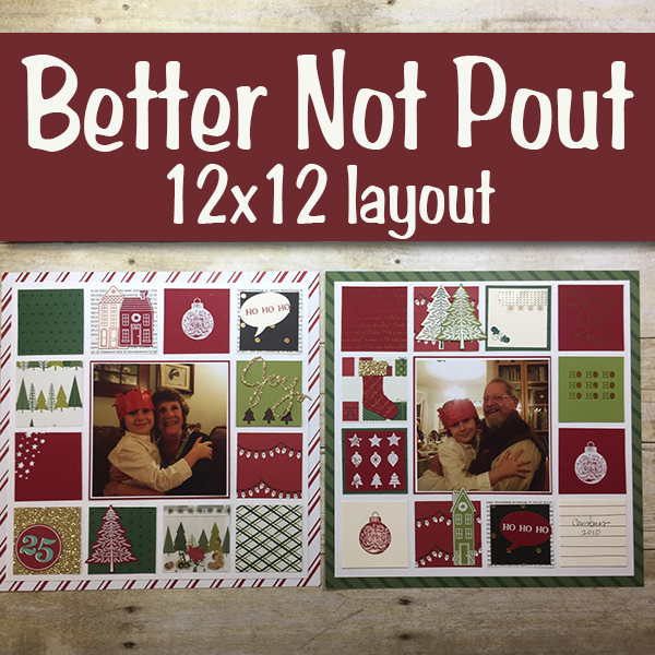 Better Not Pout 12x12 Memory Layout