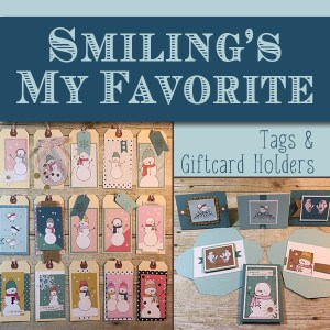"""Smiling's My Favorite"" Tags & Giftcard Holders"