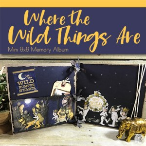 Where the Wild Things Are - Mini 8x8 Memory Album - Featured