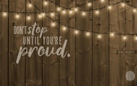 August Wallpaper: Don't Stop Until You're Proud No Date