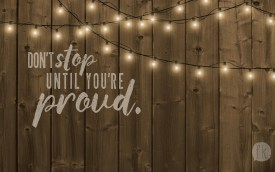 August Wallpaper: Don't Stop Until You're Proud Simple
