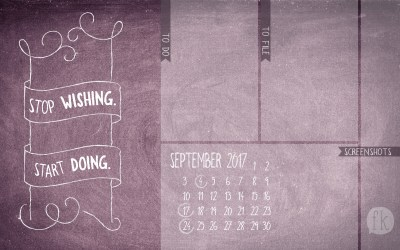 September Wallpaper: Stop Wishing. Start Doing
