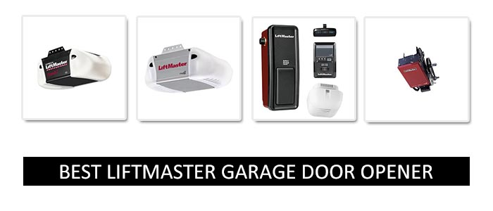 Best LiftMaster garage door openers