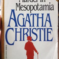 On Mrs. Mallowan in Mesopotamia, or Agatha Christie at the Penn Museum