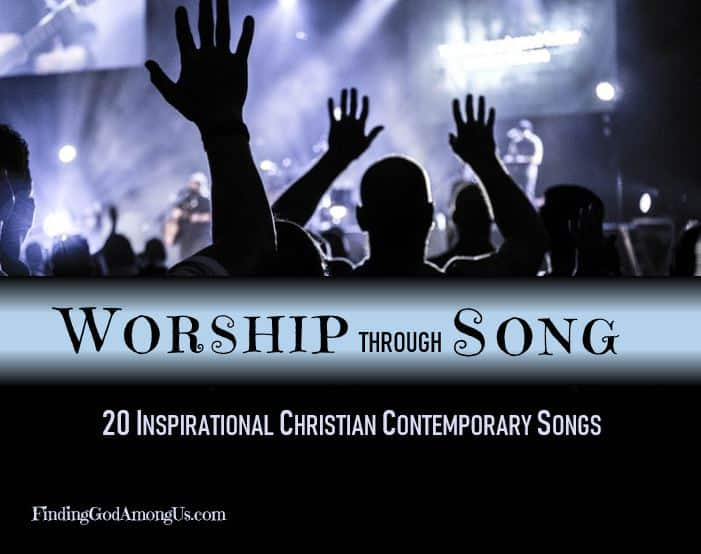 20 inspirational contemporary Christian worship songs to lift your soul and lead you to Jesus.