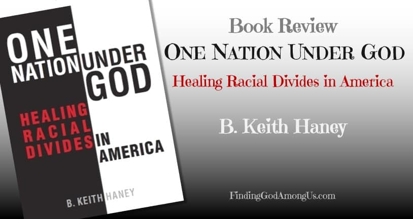 "One Nation Under God: Healing Racial Divides in America is Keith Haney's bible study to ""Help us see each other as people, clearly loved by God."" A blueprint for racial healing in America, with God's Word as the foundation."