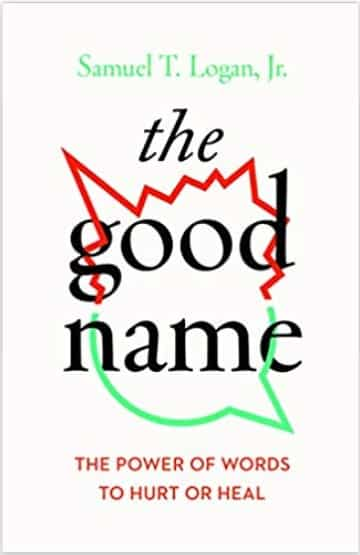 Christian Book Review The Good Name. Christian adult nonfiction book. Author Dr. Samuel T. Logan Jr. Christian Book Reviewer Shirley Alarie.