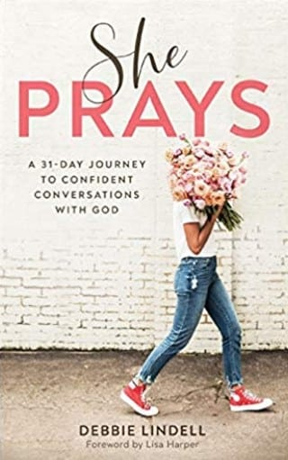 Book Review She Prays. Christian adult nonfiction book. Author Debbie Lindell. Christian Book Reviewer Shirley Alarie