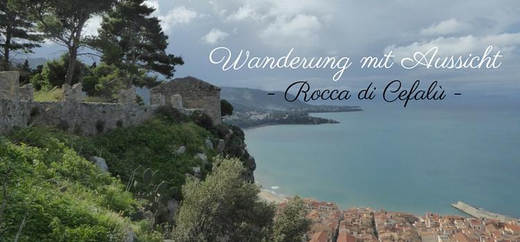 Sizilien: Wanderung auf den Burgberg Rocca di Cefalù