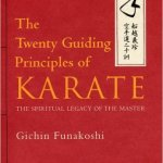 Gichin Funakoshi's Twenty Guiding Principles of Karate – Principles 16 to 20