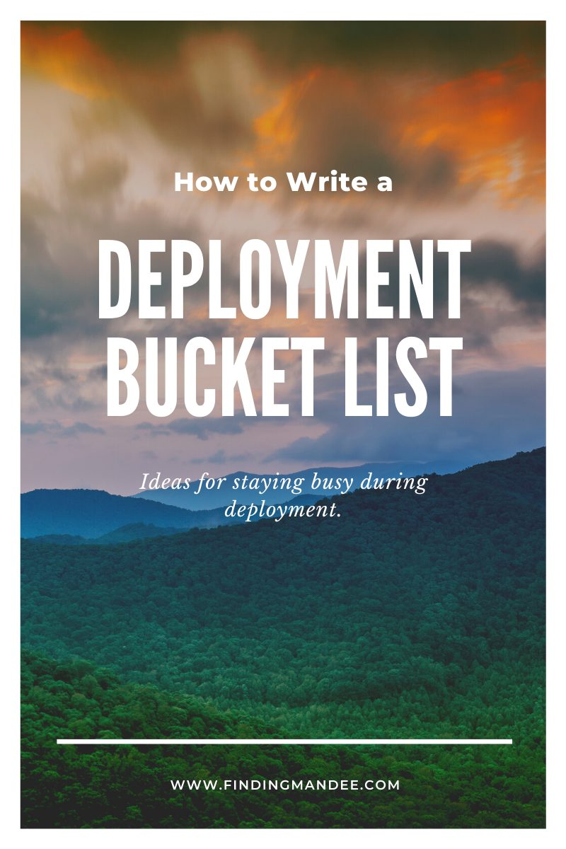 How to Make a Deployment Bucket List: Ideas for staying busy during deployment. | Finding Mandee
